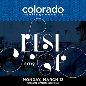 2017 BEST OF COLORADO MEETINGS + EVENTS AWARDS